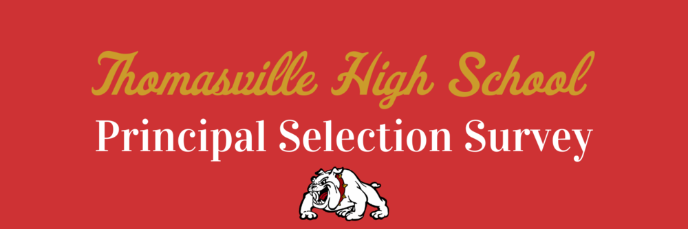 Thomasville High School Principal Selection Survey